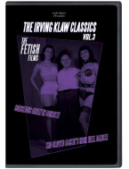 The Irving Klaw Classics Vol. 3: The Fetish Films