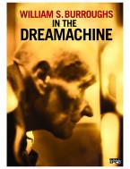 William S.  Burroughs In The Dreamachine - DIGITAL